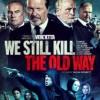 We Still Kill the Old Way izle –   Film izle   HD Film izle