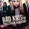 Bad Kids of Crestview Academy FullHD izle