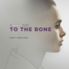 Kemiklerine Kadar To the Bone FullHD izle